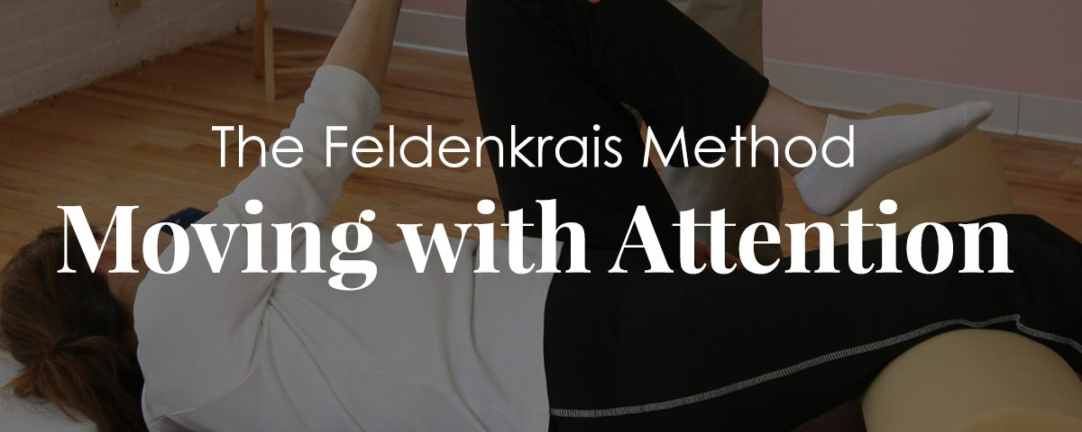Feldenkrais Method: Moving with Attention